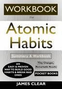 WORKBOOK For Atomic Habits  An Easy   Proven Way to Build Good Habits   Break Bad Ones