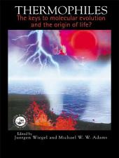 Thermophiles: The Keys to the Molecular Evolution and the Origin of Life?