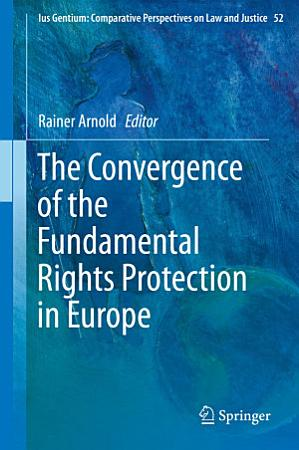 The Convergence of the Fundamental Rights Protection in Europe PDF