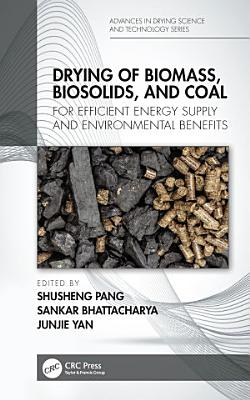 Drying of Biomass  Biosolids  and Coal PDF