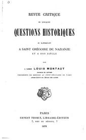 Revue critique de quelques questions historiques se rapportant a Saint Grégoire de Nazianze et a son siècle