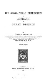 The Geographical Distribution of Disease in Great Britain