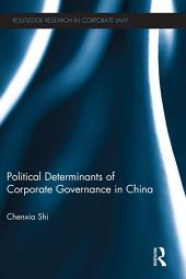 The Political Determinants of Corporate Governance in China