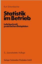 Statistik im Betrieb: Lehrbuch mit praktischen Beispielen, Ausgabe 5