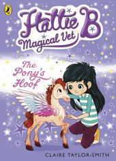 Hattie B, Magical Vet: The Pony's Hoof