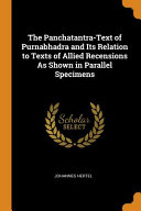 The Panchatantra-Text of Purnabhadra and Its Relation to Texts of Allied Recensions as Shown in Parallel Specimens