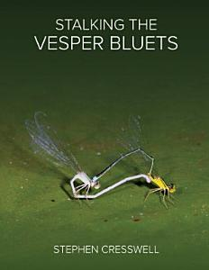 Stalking the Vesper Bluets Book