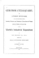 Gems from a Texas Quarry  Or  Literary Offerings by and Selections from Leading Writers and Prominent Characters of Texas PDF