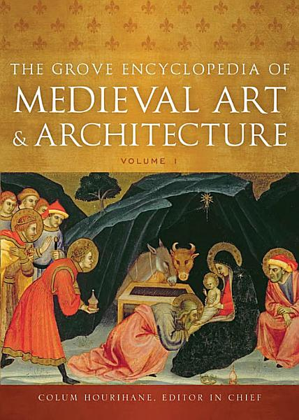 Download The Grove Encyclopedia of Medieval Art and Architecture Book