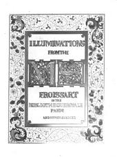 Illuminated Illustrations of Froissart: Selected from the Ms. in the Bibliothèque Royale, Paris, and from Other Sources