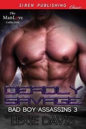 Deadly Savage [Bad Boy Assassins 3]
