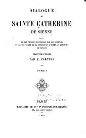 Dialogue de sainte Catherine de Sienne: suivi de ses prières recueillies par ses disciples et de son traité de la perfection d'après le manuscrit du Vatican, Volume1