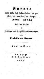 Europa vom Ende des siebenjährigen bis zum Ende des amerikanischen Krieges(1763-1783): Nach den Quellen im britischen und französischen Reichsarchive, Band 2