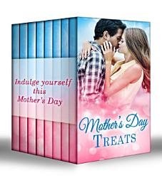 Mother's Day Treats: The Contaxis Baby / Liam's Secret Son / The Arabian Love-Child / A Millionaire For Molly / The Man Who Would Be King / Tall, Dark & Royal / Single With Twins / A Model Débutante