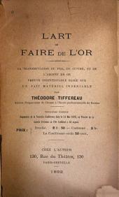L'art de faire de l'or: conférence faite au théâtre de la galerie Vivienne le 24 mai 1892