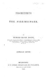 Prometheus the Fire-bringer. A drama in verse