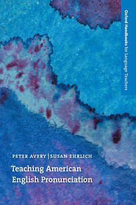Teaching American English Pronunciation   Oxford Handbooks for Language Teachers