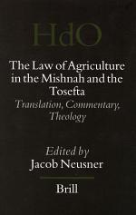 The Law of Agriculture in the Mishnah and the Tosefta (3 vols)