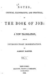 Notes, Critical, Illustrative, and Practical, on the Book of Job: With a New Translation, and an Introductory Dissertation, Volume 1