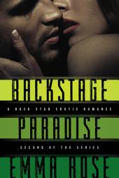 Backstage Paradise, Novella #2: A Rock Star Erotic Romance
