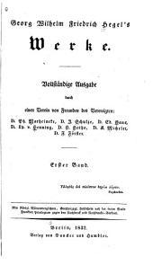 Georg Wilhelm Friedrich Hegel's Werke: Band 1