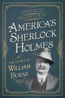 Download America s Sherlock Holmes   The Legacy of William Burns Book