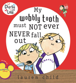 My Wobbly Tooth Must Not Ever Never Fall Out PDF