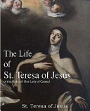 The Life of St  Teresa of Jesus  of the Order of Our Lady of Carmel PDF