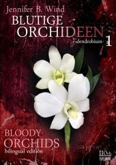 Blutige Orchideen - Bloody Orchids 1: Teil 1 - dendrobium