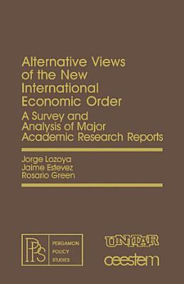 Alternative Views of the New International Economic Order PDF