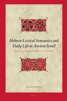 Hebrew Lexical Semantics and Daily Life in Ancient Israel PDF