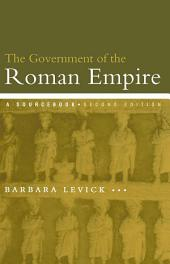 The Government of the Roman Empire: A Sourcebook, Edition 2