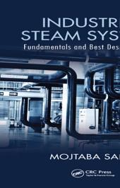 Industrial Steam Systems: Fundamentals and Best Design Practices