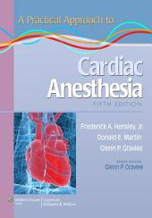 A Practical Approach to Cardiac Anesthesia: Edition 5
