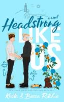 Headstrong Like Us PDF