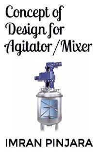 Concept of Design for Agitator/Mixer