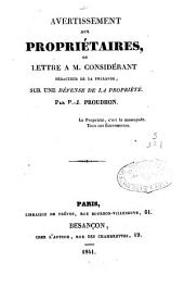 """Avertissement aux propriétaires ou Lettre à Mr Considérant, rédacteur de la """"Phalange"""", sur une défense de la propriété"""
