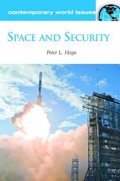 Space and Security: A Reference Handbook: A Reference Handbook