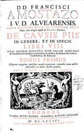 D.D. Francisci a Mostazo ... De causis piis in genere, et in specie Libri VIII ...: Tomus primus [-secumdus], Volume 1
