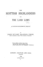 The Scottish Highlanders and the Land Laws: An Historico-economical Enquiry