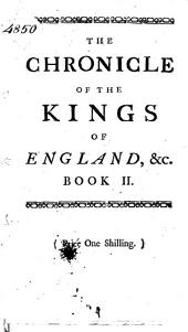The Second Book of The Chronicle of the Kings of England, from the Reign of Queen Elizabeth Unto the Present Time: Written in the Manner of the Ancient Jewish Historians, Volume 12
