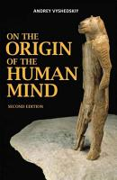 On The Origin Of The Human Mind  second edition PDF