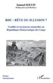 RDC rêve ou illusion ?: Conflits et ressources naturelles en République Démocratique du Congo