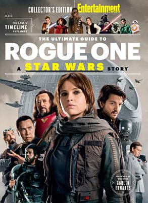 ENTERTAINMENT WEEKLY The Ultimate Guide to Rogue One  A Star Wars Story PDF