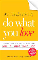 Now is the Time to Do What You Love