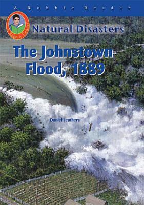 The Johnstown Flood  1889