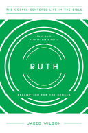 Ruth  Redemption for the Broken  Study Guide with Leader s Notes