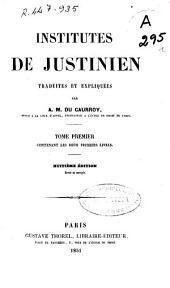 Institutes de justinien: Contenant les deux premiers livres, Volume1