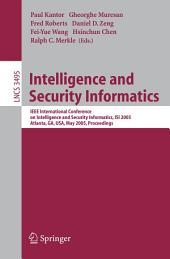 Intelligence and Security Informatics: IEEE International Conference on Intelligence and Security Informatics, ISI 2005, Atlanta, GA, USA, May 19-20, 2005, Proceedings