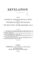"Revelation. By the authoress of ""Revelation the Orb of Light,"" etc"